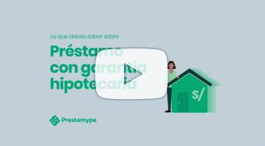 Video préstamo con garantía hipotecaria